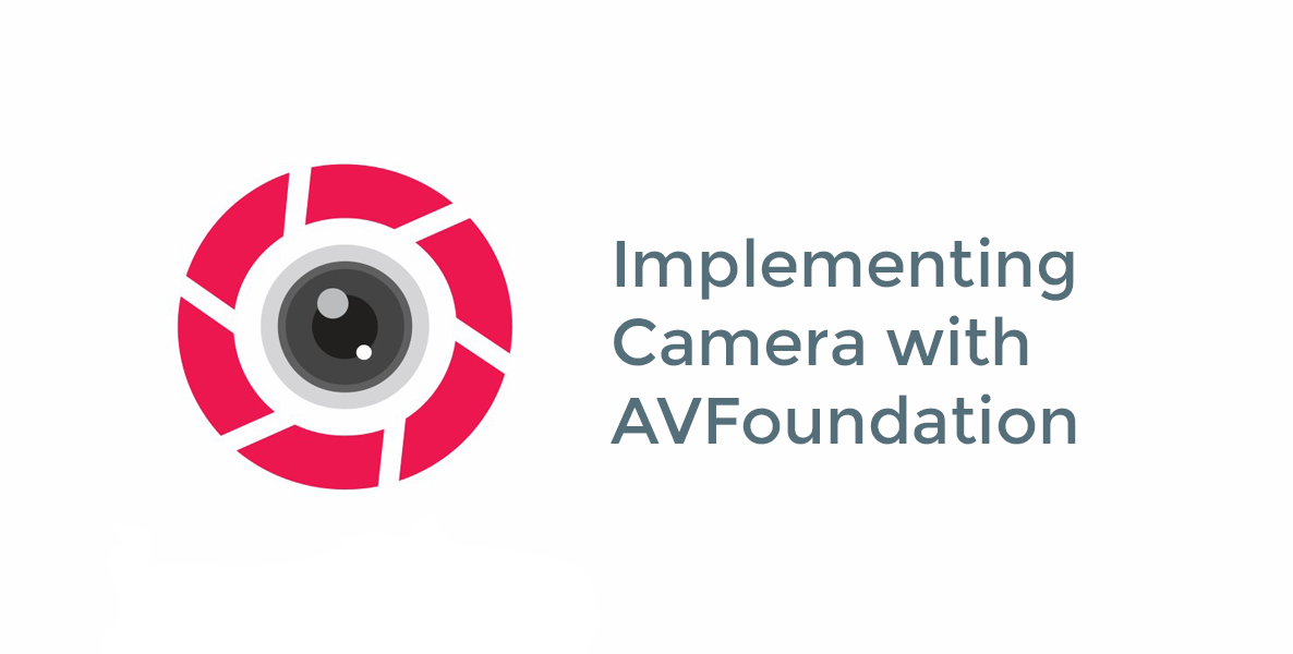 Implementing Camera with AVFoundation